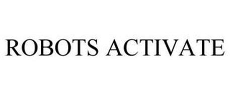 ROBOTS ACTIVATE