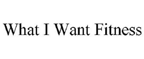 WHAT I WANT FITNESS