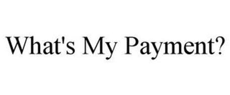 WHAT'S MY PAYMENT?
