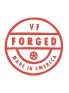 VF FORGED MADE IN AMERICA