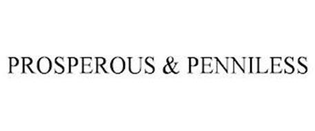PROSPEROUS & PENNILESS