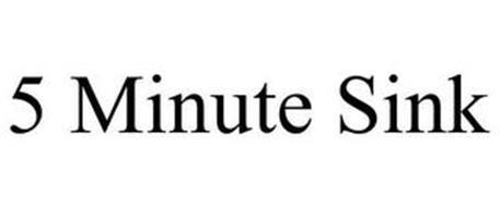 5 MINUTE SINK
