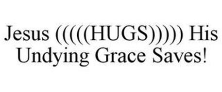JESUS (((((HUGS))))) HIS UNDYING GRACE SAVES!