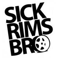 SICK RIMS BRO