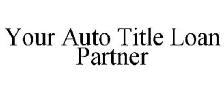 YOUR AUTO TITLE LOAN PARTNER