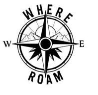 WHERE WE ROAM W E