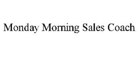 MONDAY MORNING SALES COACH