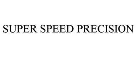 SUPER SPEED PRECISION