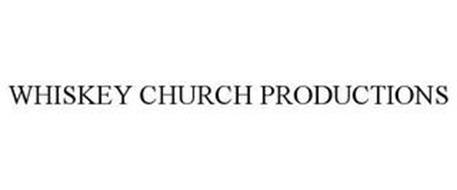 WHISKEY CHURCH PRODUCTIONS