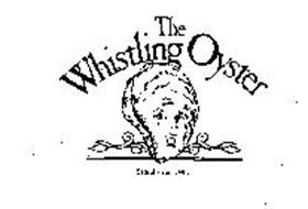 THE WHISTLING OYSTER ESTABLISHED 1907