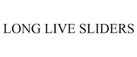 LONG LIVE SLIDERS