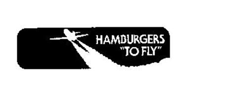 "HAMBURGERS ""TO FLY"""