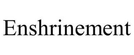 ENSHRINEMENT