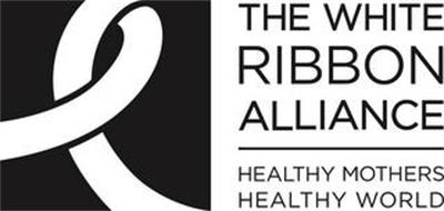 THE WHITE RIBBON ALLIANCE HEALTHY MOTHERS HEALTHY WORLD