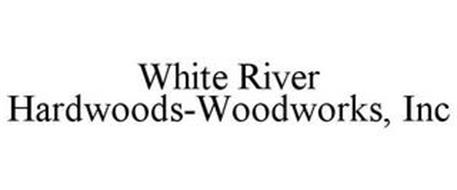 WHITE RIVER HARDWOODS-WOODWORKS, INC