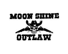 MOON SHINE OUTLAW