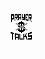 PRAYER $ X TALKS