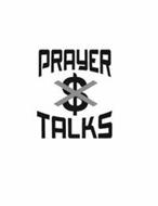PRAYER TALKS X $