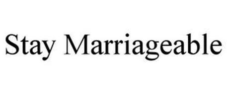 STAY MARRIAGEABLE