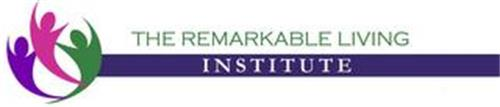 THE REMARKABLE LIVING INSTITUTE