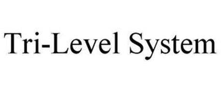 TRI-LEVEL SYSTEM