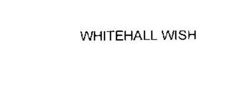 WHITEHALL WISH