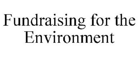 FUNDRAISING FOR THE ENVIRONMENT