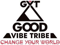 GVT GOOD VIBE TRIBE CHANGE YOUR WORLD