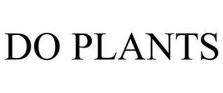 DO PLANTS