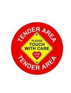 TENDER AREA PLEASE TOUCH WITH CARE THANK YOU TENDER AREA