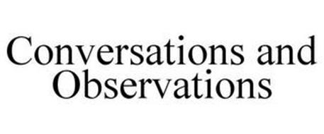 CONVERSATIONS AND OBSERVATIONS