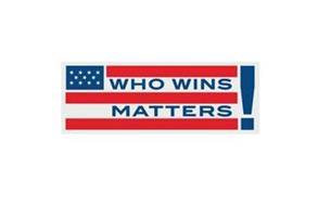 WHO WINS MATTERS!