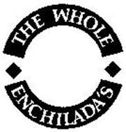 THE WHOLE ENCHILADA'S
