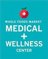 + WHOLE FOODS MARKET MEDICAL + WELLNESS CENTER
