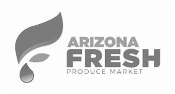 F ARIZONA FRESH PRODUCE MARKET