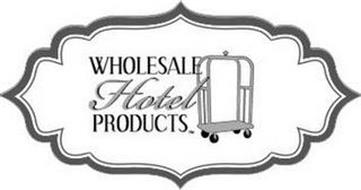 WHOLESALE HOTEL PRODUCTS