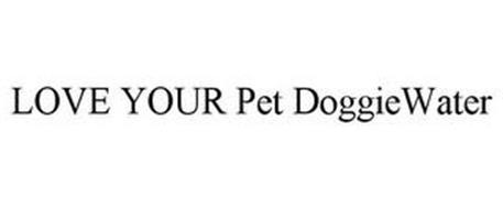 LOVE YOUR PET DOGGIEWATER
