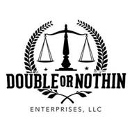 DOUBLE OR NOTHIN ENTERPRISES, LLC