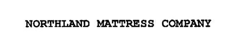 NORTHLAND MATTRESS COMPANY