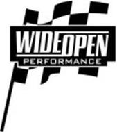 WIDE OPEN PERFORMANCE