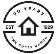 EST 1929 90 YEARS THE GUEST RANCH