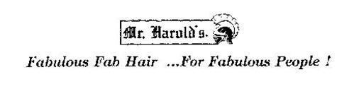 MR. HAROLD'S.  FABULOUS FAB HAIR ...FOR FABULOUS PEOPLE !