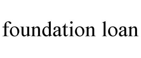 FOUNDATION LOAN