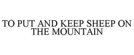 TO PUT AND KEEP SHEEP ON THE MOUNTAIN