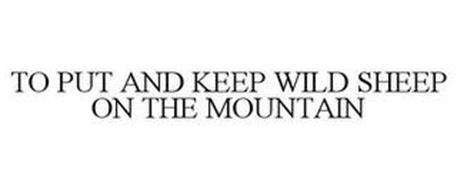 TO PUT AND KEEP WILD SHEEP ON THE MOUNTAIN