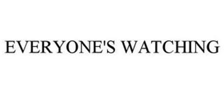 EVERYONE'S WATCHING