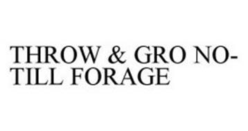 THROW & GRO NO-TILL FORAGE