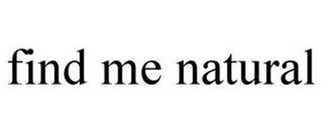 FIND ME NATURAL