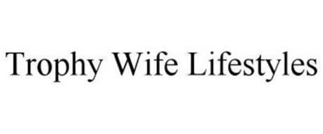 TROPHY WIFE LIFESTYLES