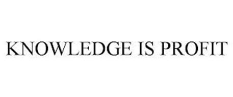 KNOWLEDGE IS PROFIT